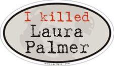 """Twin Peaks - I Killed Laura Palmer - Sticker - 3.5"""" x 6"""""""