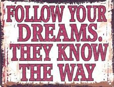 FOLLOW YOUR DREAMS METAL SIGN RETRO VINTAGE STYLE SMALL