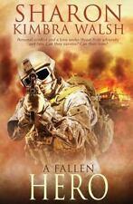 A Fallen Hero by Sharon Kimbra Walsh (2016, Paperback)