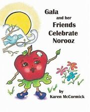 Gala and her Friends Celebrate Norooz by Karen McCormick (2010, Paperback)