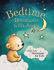 Bedtime Devotions with Jesus : My Daily Devotional for Kids by Johnny Hunt...