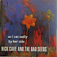 NIKE CAVE AND THE BAD SEEDS : AS I SAT SADLY BY HER SIDE - [ CD SINGLE ]