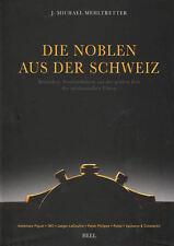 by J. Michael Mehltretter Die Noblen Aus Der Schweiz