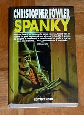 """Christopher Fowler  """"SPANKY""""  Editrice Nord 1ªEd."""