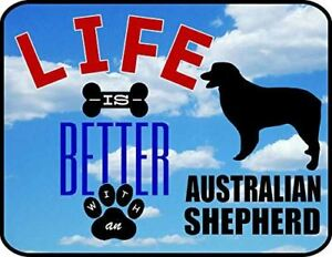 Life is Better an Australian Shepherd 11.5 inch 9 inch Laminated Dog Sign