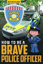 How to be a Brave Police Officer by Make Believe Ideas (Paperback, 2017)