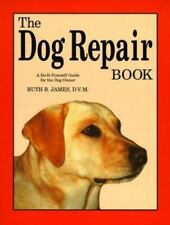 The Dog Repair Book: A Do-It-Yourself Guide for the Dog Owner -