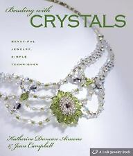 A Lark Jewelry Book: Beading with Crystals : Beautiful Jewelry, Simple Technique