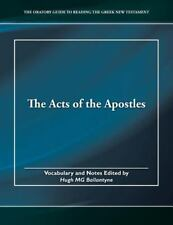 The Oratory Guide to Reading the Greek New Testament: The Acts of the...