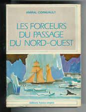 """Amiral cornuault : Les forceurs du passage du Nord-Ouest """" France Empire """""""