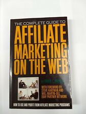 The Complete Guide to Affiliate Marketing on the Web. Bruce Brown Free Shipping