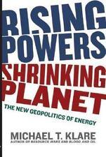 Rising Powers, Shrinking Planet: The New Geopolitics of Energy, Klare, Michael T