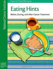 Eating Hints: Before, During, and After Cancer Treatment by National Cancer Ins