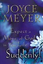 Expect a Move of God in Your Life...Suddenly!: By Meyer, Joyce