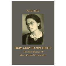 From Gurs to Auschwitz : The Inner Journey of Maria Krehbiel-Darmst�dter by...