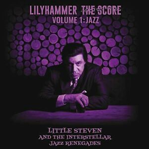 Little Steven & The Interstellar Jazz Renegades - Lilyhammer The Score Volume 1