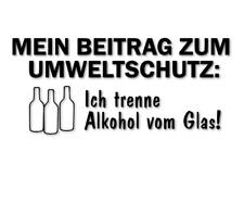 Mein Beitrag zum Umweltschutz Aufkleber Trennung Alkohol vom Glas decal 24 #8358