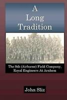 A Long Tradition: The 9th (Airborne) Field Company, Royal Engineers (Paperback