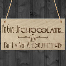 Red Ocean Give up Chocolate Not a Quitter Funny Diet Gift Wood Hanging Plaque