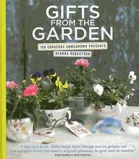 NEW Gifts from the Garden: 100 Gorgeous Homegrown Presents by Debora Robertson