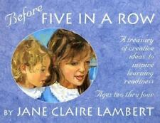 Before Five in a Row: A Treasury of Creative Ideas to Inspire Learning Readines
