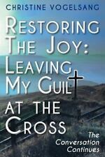 Restoring The Joy: Leaving My Guilt at the Cross: The Conversation Continues