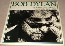 Bob Dylan - Is Your Love In Vain? original limited special 12 inch single