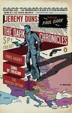 The Dark Chronicles: A Spy Trilogy: Free Agent; Song of Treason; The Moscow