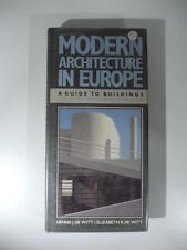 De Witt Modern architecture in Europe. A guide to Buildings since the Industrial