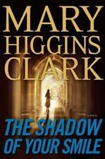 The Shadow of Your Smile by Mary Higgins Clark (2010, Hardcover) FIRST EDITION