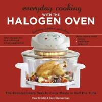 EVERYDAY COOKING WITH THE HALOGEN OVEN - BRODEL, PAUL/ BECKERMAN, CAROL - NEW PA