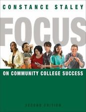 Focus On Community College Success by Constance Staley