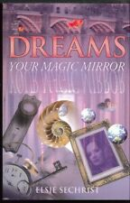 Dreams : Your Magic Mirror by Elsie Sechrist (1995, Paperback, Reprint)