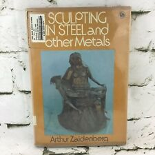 Sculpting In Steel And Other Metals By Arthur Zaidenberg ExLibrary VTG 1974