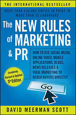 The New Rules of Marketing and PR: How to Use Social Media, Online Video,...