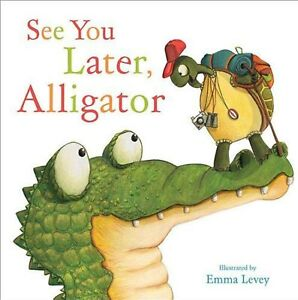 SEE YOU LATER ALLIGATOR  – BRAND NEW Picture Book