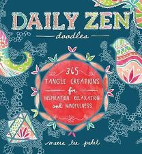 Daily Zen Doodles : 365 Tangle Creations for Inspiration, Relaxation and Joy...