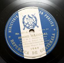 HIMNO NACIONAL DE GUATEMALA ANTHEM HYMN ministerio educacion publica 1949 78 rpm