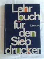 Lehrbuch für den Siebdrucker Druck Druckerei DDR-Fachbuch 1964, Berufsschule