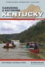 Canoe and Kayak: Canoeing and Kayaking Kentucky by Bob Sehlinger and Johnny...
