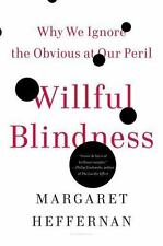 Willful Blindness : Why We Ignore the Obvious at Our Peril by Margaret...