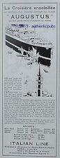 PUBLICITE ITALIAN LINE AUGUSTUS PAQUEBOT CROISIERE NAVIRE DE 1932 FRENCH AD PUB