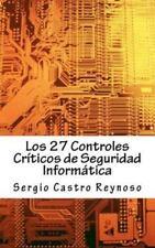 Los 27 Controles Criticos de Seguridad Informatica : Una Gu�a Pr�ctica para...