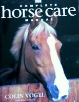 Complete Horse Care Manual Book by Colin Vogel Equestrian Guide Practical Care