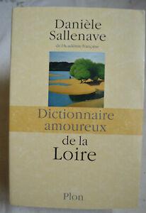 Dictionnaire amoureux de la Loire par Danièle Sallenave 2014 TBE