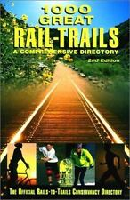 1000 Great Rail-Trails, 2nd: A Comprehensive Directory (Rails-to-Trails Series)