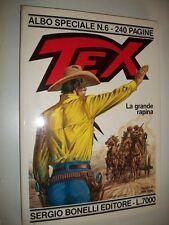 ALBO SPECIALE TEX 6:LA GRANDE RAPINA.BONELLI 1993 OTTIMO!TEXONE JOSE'ORTIZ