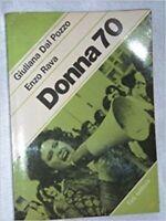 Donna 70,Giuliana . Rava, Enzo Dal Pozzo  ,Teti Editore,1977