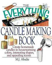 The Everything Candlemaking Book: Create Homemade Candles in House-Warming Color