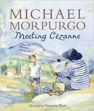 Meeting Cezanne by Michael Morpurgo (Paperback) New Book